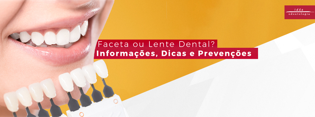 Faceta Dental ou Lente Dental?| Informações, Dicas e Prevenções